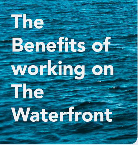 The benefits of working on The Waterfront