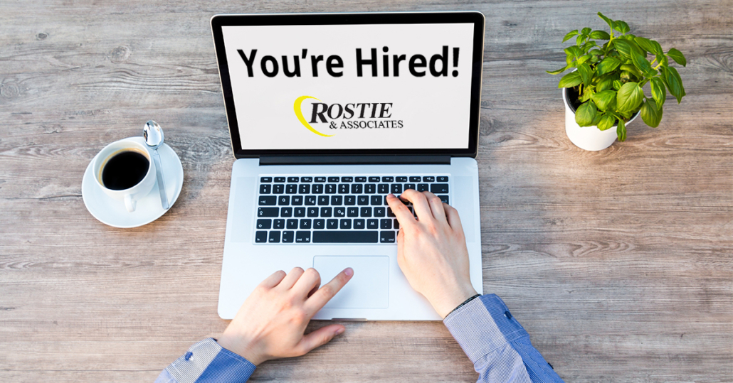 You're hired at Rostie & Associates