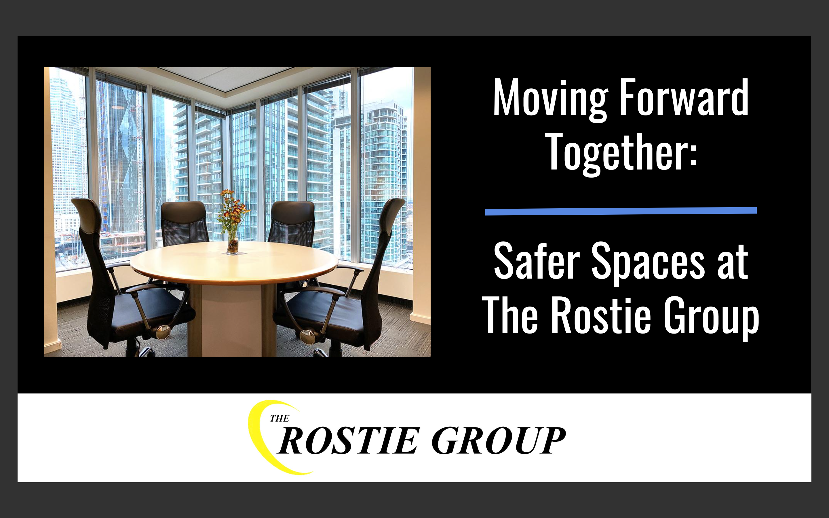 Working to Get Back to Work: The Rostie Group's Return to Work Plan